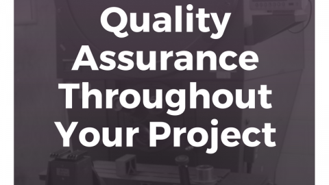 Quality Assurance Throughout Your Project