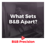 what sets us apart b&b precision