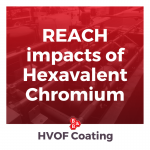 REACH impacts of Hexavalent Chromium