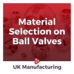 material selection on ball valves
