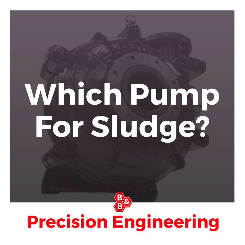 B&B Precision:Which Pump For Sludge_