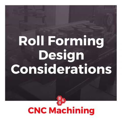 Roll Forming Design Considerations