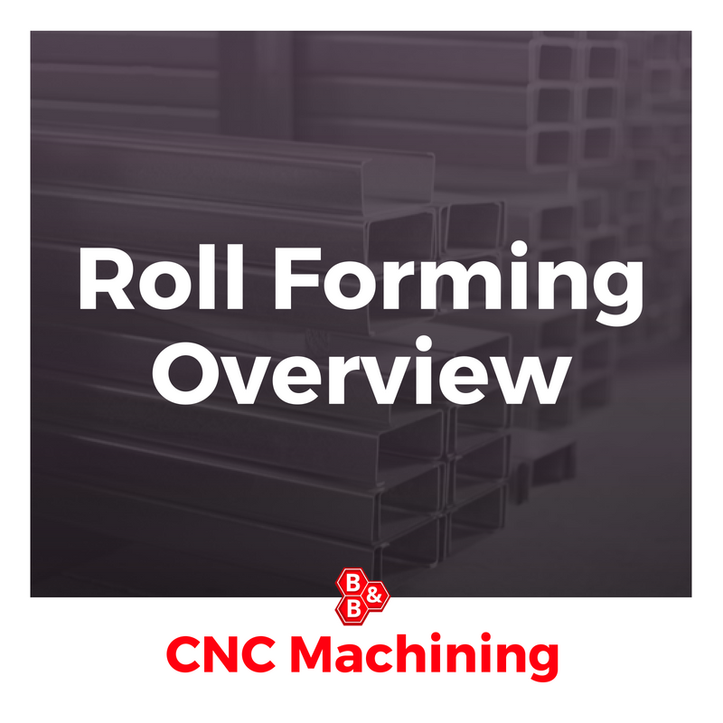 B&B Precision: roll forming overview