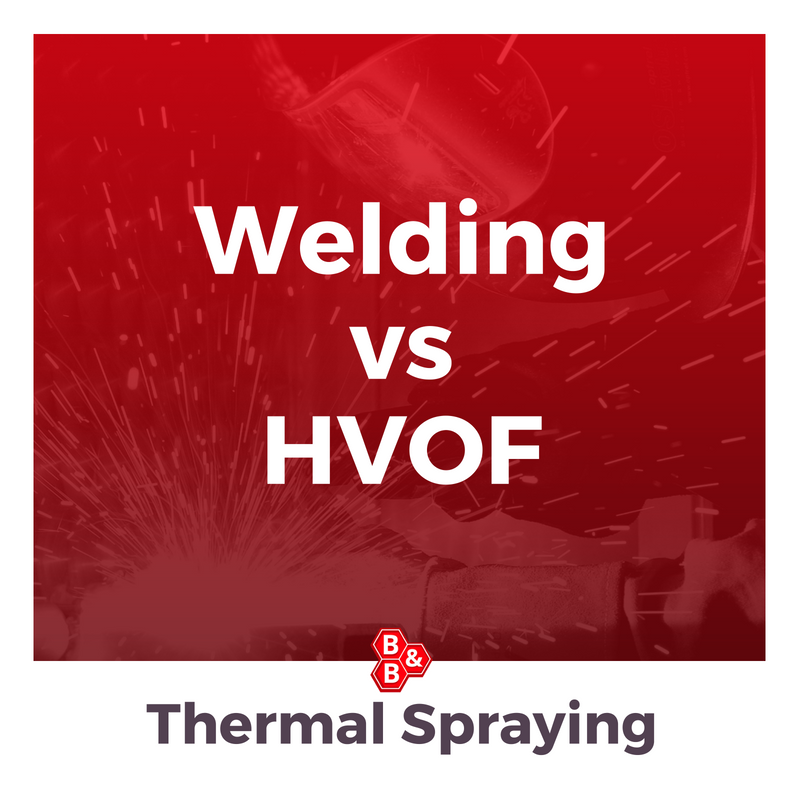 B&B Precision: welding vs hvof